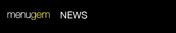 MenuGem® News
